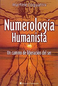 Numerología humanista: Un camino de liberación del ser